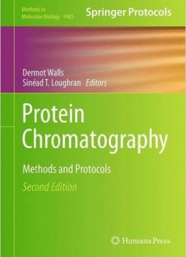 Download ebook Protein Chromatography: Methods & Protocols, 2nd ed.