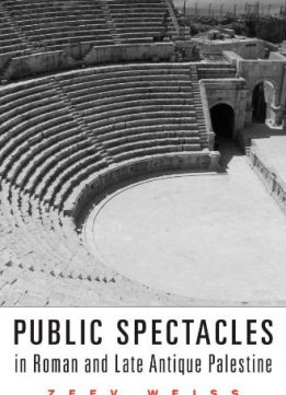 Download ebook Public Spectacles in Roman & Late Antique Palestine