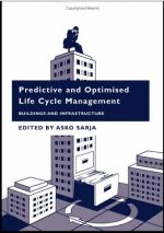 Predictive and Optimised Life Cycle Management: Buildings and Infrastructure