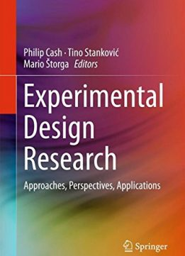 Download ebook Experimental Design Research: Approaches, Perspectives, Applications