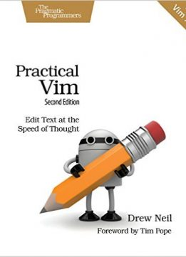 Download ebook Practical Vim: Edit Text at the Speed of Thought, 2nd Edition