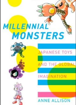 Download ebook Millennial Monsters: Japanese Toys & the Global Imagination