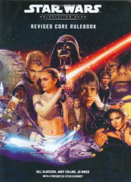 Download ebook Star Wars: Revised Core Rulebook - Roleplaying Game by Bill Slavicsek, Andy Collins