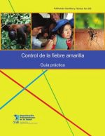 Control of Yellow Fever: Field Guide (PAHO Scientific Publications)
