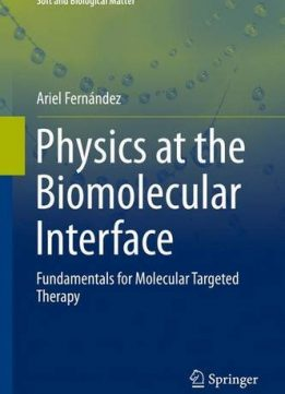 Download ebook Physics at the Biomolecular Interface: Fundamentals for Molecular Targeted Therapy