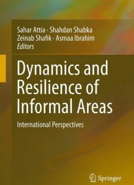 Download ebook Dynamics & Resilience of Informal Areas: International Perspectives