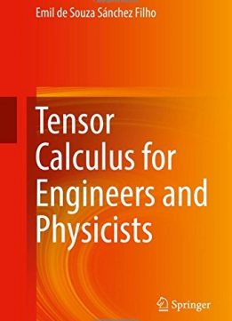 Download ebook Tensor Calculus for Engineers & Physicists