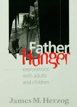 Download ebook Father Hunger: Explorations with Adults & Children