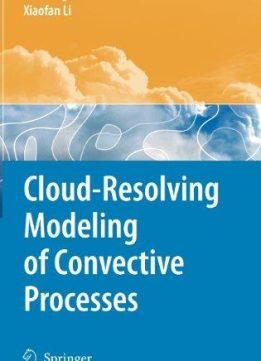 Download ebook Cloud-Resolving Modeling of Convective Processes