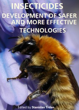 Download ebook Insecticides: Development of Safer & More Effective Technologies