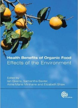 Download ebook Health Benefits of Organic Food: Effects of the Environment