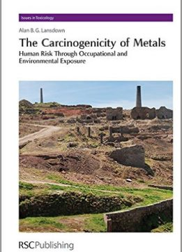 Download ebook The Carcinogenicity of Metals: Human Risk Through Occupational & Environmental Exposure