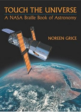 Download ebook Touch the Universe: A NASA Braille Book of Astronomy