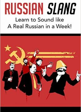 Download ebook Russian Slang: Sound like a Real Russian in a Week!: Learn All the LATEST Slang Words & Phrases
