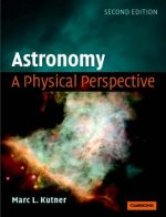 Astronomy: A Physical Perspective (2nd edition)