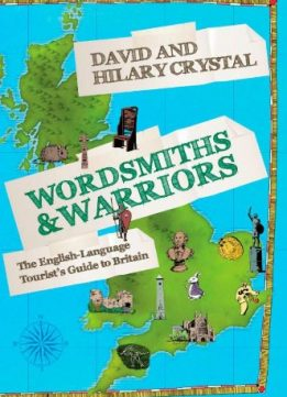 Download ebook Wordsmiths & Warriors: The English-Language Tourist's Guide to Britain
