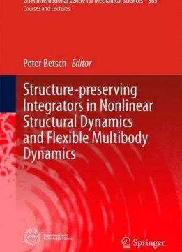 Download ebook Structure-preserving Integrators in Nonlinear Structural Dynamics & Flexible Multibody Dynamics