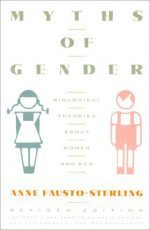 Anne Fausto-Sterling – Myths Of Gender: Biological Theories About Women And Men