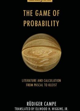 Download ebook The Game of Probability: Literature & Calculation from Pascal to Kleist