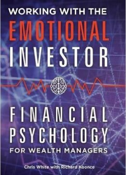 Download ebook Working with the Emotional Investor: Financial Psychology for Wealth Managers