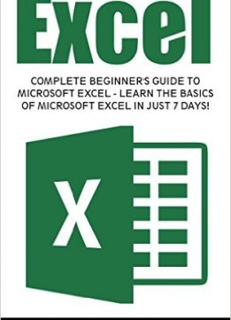 Download ebook Excel: Complete Beginner's Guide To Microsoft Excel