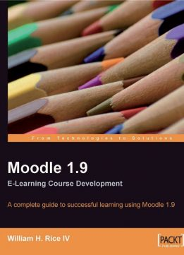 Download ebook Moodle 1.9 E-Learning Course Development