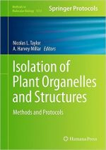 Isolation of Plant Organelles and Structures: Methods and Protocols