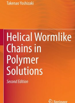 Download ebook Helical Wormlike Chains in Polymer Solutions, Second Edition