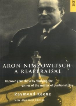 Download ebook Aron Nimzowitsch: A Reappraisal