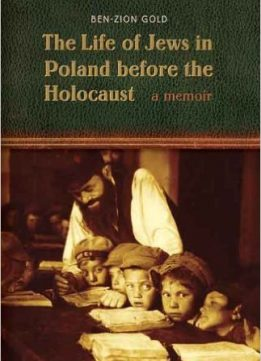 Download The Life of Jews in Poland before the Holocaust: A Memoir