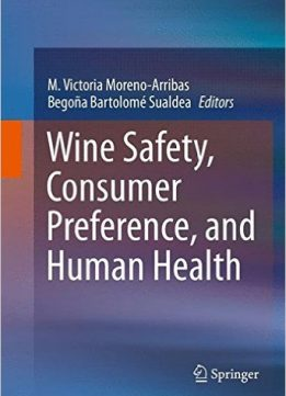 Download ebook Wine Safety, Consumer Preference, & Human Health