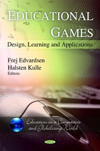 Download ebook Educational Games: Design, Learning & Applications
