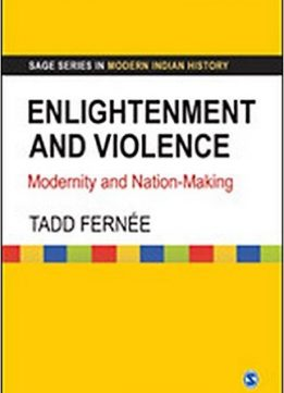 Download ebook Enlightenment & Violence: Modernity & Nation-Making