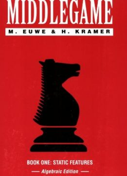 Download ebook The Middlegame - Book one: Static Features (Algebraic Edition)