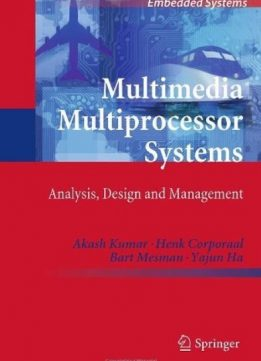Download Multimedia Multiprocessor Systems: Analysis, Design & Management