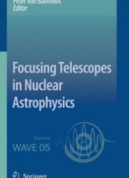 Download ebook Focusing Telescopes in Nuclear Astrophysics