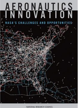 Download ebook Aeronautics Innovation:: NASA's Challenges & Opportunities