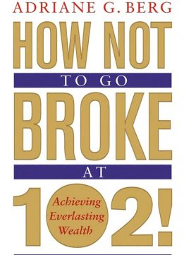 Download ebook How Not to Go Broke at 102!
