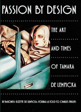 Download ebook Passion by Design: The Art & Times of Tamara de Lempicka