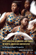 West African Drumming and Dance in North American Universities: An Ethnomusicological Perspective