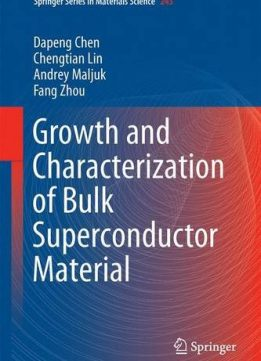 Download ebook Growth & Characterization of Bulk Superconductor Material