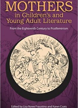 Download ebook Mothers in Children's & Young Adult Literature