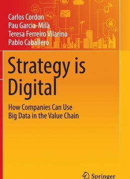 Download ebook Strategy is Digital: How Companies Can Use Big Data in the Value Chain