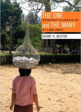 Download ebook The One & the Many: Contemporary Collaborative Art in a Global Context