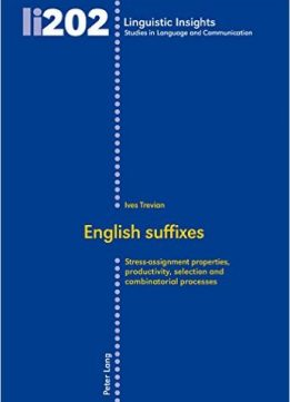 Download English suffixes: Stress-assignment properties, productivity, selection & combinatorial processes
