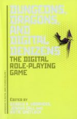 Dungeons, Dragons, and Digital Denizens: The Digital Role-Playing Game