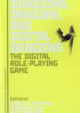 Download ebook Dungeons, Dragons, & Digital Denizens: The Digital Role-Playing Game
