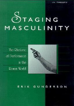 Download ebook Staging Masculinity: The Rhetoric of Performance in the Roman