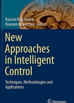 Download ebook New Approaches in Intelligent Control: Techniques, Methodologies & Applications