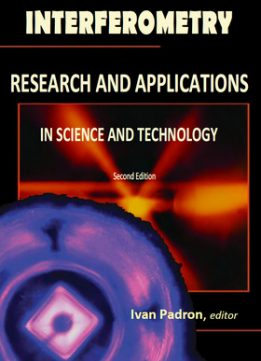 Download ebook Interferometry: Research & Applications in Science & Technology